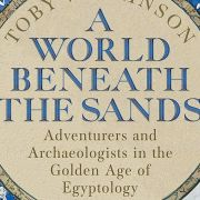 A World Beneath the Sands with Toby Wilkinson - The London History Festival