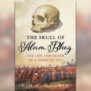 The Skull of Alum Bheg and the 1857 Uprising