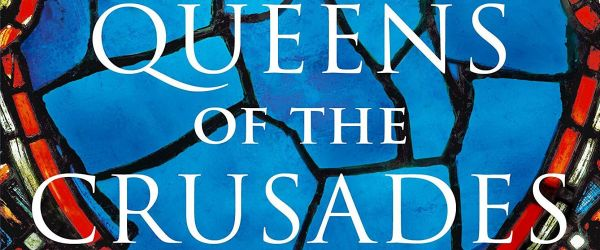 Queens of the Crusades - An Online Talk by Alison Weir
