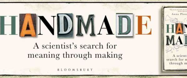 Handmade: a scientist's search for meaning through making
