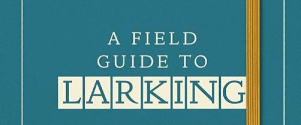 A Field Guide to Larking - A Talk by Lara Maiklem