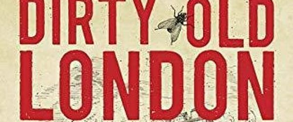 Dirty Old London - An Online Talk by Lee Jackson