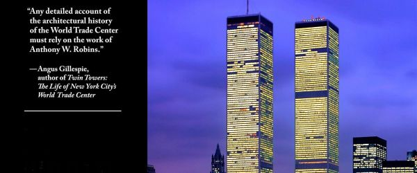 World Trade Center - architectural history with Anthony Robins