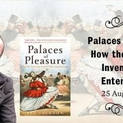 Palaces of Pleasure: How the Victorians Invented Mass Entertainment