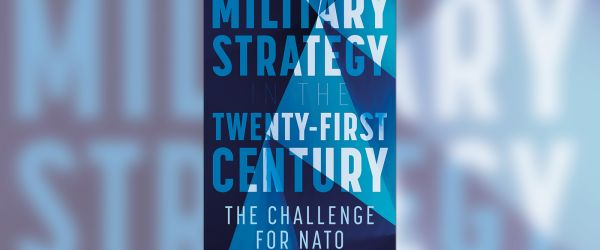 Military Strategy in the 21st Century: The Challenge for Nato